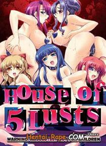 Hentai / Uncensored / House of 5 Lusts